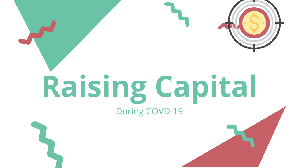 Raising Capital during COVID